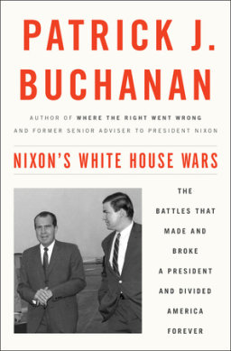 Patrick J. Buchanan: Nixon's White House Wars