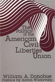 William Donohue - The Politics of the American Civil Liberties Union book